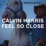 Feel So Close - CALVIN HARRIS