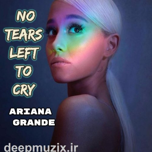 No Tears Left to Cry - Ariana Grande